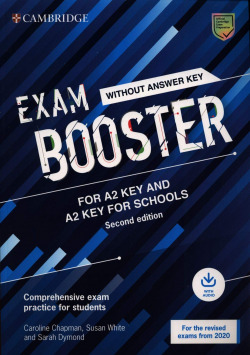 Cambridge Exam Boosters for the Revised 2020 Exam Second edition. Key and Key for Schools Exam Booster without Answither Key with Audio.