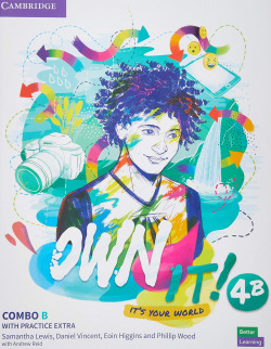 Own it!. Combo B Student's Book and workbook with Practice Extra. Level 4