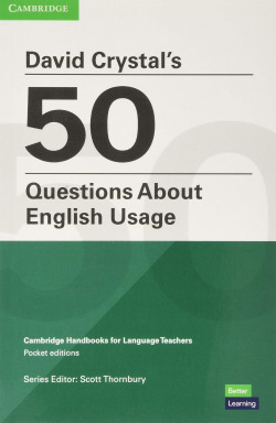 DAVID CRYSTALÆS 50 QUESTIONS ABOUT ENGLISH USAGE