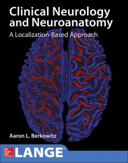 CLINICAL NEUROLOGY & NEUROANATOMY: AN INTEGRATED APPROACH