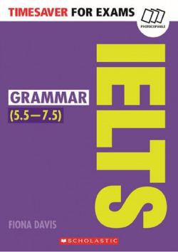 GRAMMAR IELTS FOR EXAMS. TIMESAVER