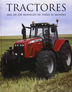Tractores. mas de 220 modelos de todo el mundo