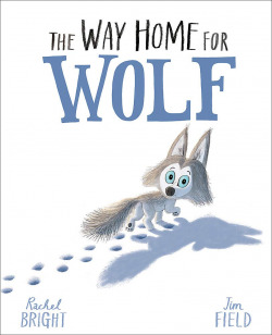 (bright).the way home for wolf.(hachette children)