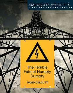 Oxford Playscripts: The Terrible Fate of Humpty Dumpty