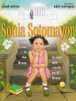 SONIA SOTOMAYOR;A JUDGE GROWS IN THE BRONX