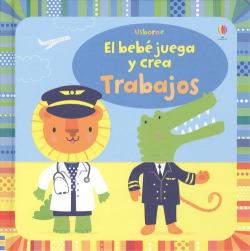 EL BEBÉ JUEGA Y CREA TRABAJOS