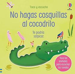 NO HAGAS COSQUILLAS AL COCODRILO