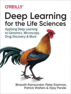 DEEP LEARNING FOR THE LIFE SCIENCES: APPLYING DEEP LEARNING TO GENOMICS, MICROSC