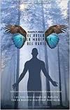El Vuelo de La Mariposa y del Aguila: Las Tres Iniciaciones