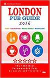 London Pub Guide 2016: The 1000 Best Bars and Pubs in London