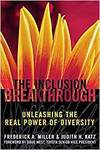 THE INCLUSION BREAKTHROUGH- UNLEASHING THE REAL POWER OF DIVERSITY