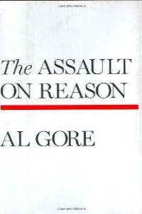 (al gore) assault on reason (hardback) (bloomsbury)