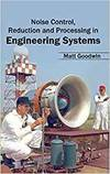 Noise Control, Reduction and Processing in Engineering Syste