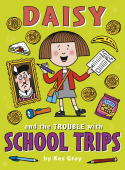 DAISY AND THE TROUBLE WITH SCHOOL TRIP