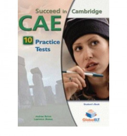 SUCCEED IN CAMBRIDGE CAE 10 PRACTICE TESTS (PACK)