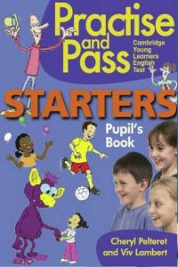 PRACTISE AND PASS STARTERS. (PUPILS BOOK)