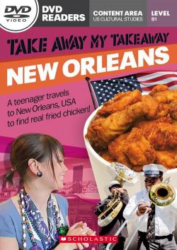 TAKE AWAY MY TAKEAWAY NEW ORLEANS LEVEL B1 (DVD READERS)
