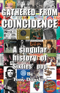 GATHERED FROM COINCIDENCE - A SINGULAR HISTORY OF SIXTIES