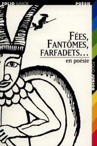 1106.FEES,FANTOMES,FARFADETS EN POESIE (FOLIO JUNIOR 4)