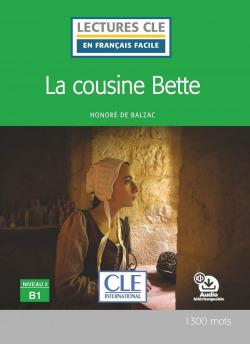 LA COUSINE BETTE - NIVEAU 3;B1 - LIVRE+CD