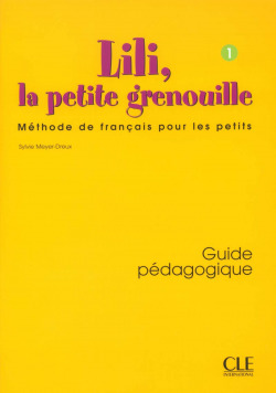 LILI, LA PETITE GRENOUILLE 1.GUIDE PEDAGOGIQUE