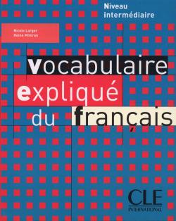 LIVRE.INTERM.VOCABULAIRE EXPLIQUE DU FRANCAIS