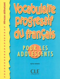 (DEBUT).VOCABULAIRE PROGRESSIF POUR ADOLESCENTS