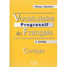 VOCABULAIRE PROGRESSIF DU FRANÇAIS CORRIGES 2ª EDICION
