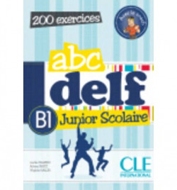 ABC DELF JUNIOR SCOLAIRE B1 (+DVD-ROM). 200 EXERCICES