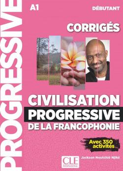 CIVILISATION PROGRESSIVE DE LA FRANCOPHONIE - CORRIGES - NIVEAU DEBUTANT - N COU