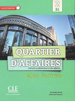 QUARTIER D'AFFAIRES 2.(CAHIER D'EXERCICES).(B1)