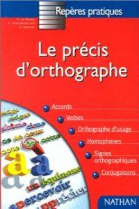 10.PRECIS D'ORTOGRAPHE./REPERES PRATIQUES.NATHAN