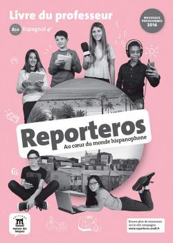Reporteros Espagnol 4e A1 A2 - Livre du professeur