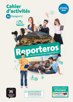 Reporteros Espagnol 3e A2 - Cahier d'activités
