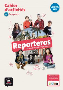 ESPAGNOL 5E A1 REPORTEROS:CAHIER D''ACTIVITES