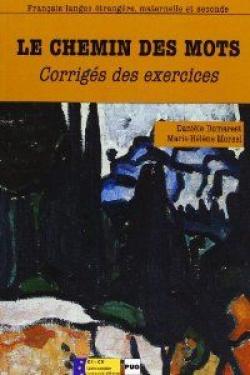 CHEMIN DES MOTS, LE.(GUIDE PEDAGOGIQUE+CORRIGES EXERCICES)