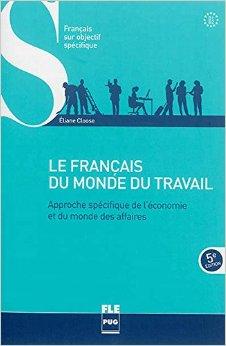 FRANCAIS DU MONDE DU TRAVAIL.(B1-B2).(+CORRIGES)