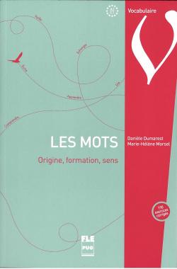 LES MOTS.ORIGINE. FORMATION, SENS.VOCABULAIRE