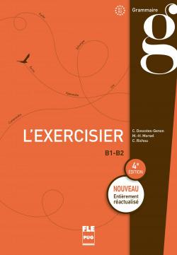 L'EXERCISIER.600 EXERCICES POUR LE B1-B2