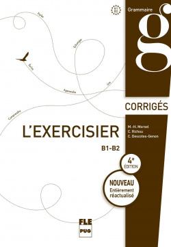 L'EXERCISIER CORRIGES. 600 EXERCICES CORRIGES POUR LE B1-B2