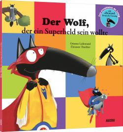 Der wolf der ein superheld sein wollte