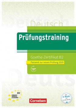 PRUFUNGSTRAINING. GOETHE-ZERTIFIKAT B2 (2019)