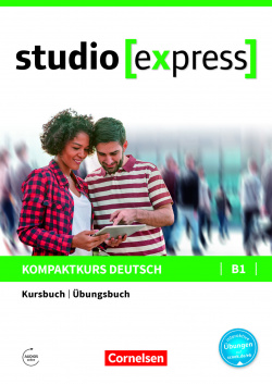 STUDIO EXPRESS B1. KURSBUCH-ÜBUNGSBUCH