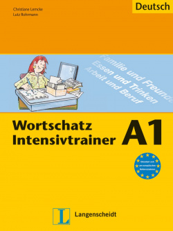 WORTSCHATZ INTENSIVTRAINER (A1)