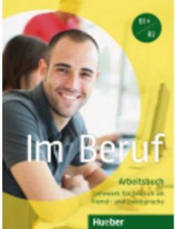 IM BERUF B1+B2 ARBEITSBUCH (EJERCICIOS)