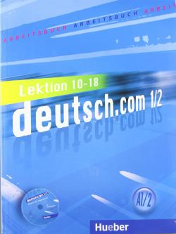 DEUTSCH.COM (A1.2) (ARBEITSBUCH) (L.10-18)