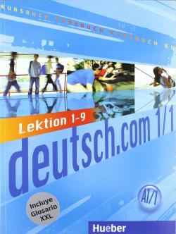DEUTSCH.COM (A1.1) (KURSBUCH+XXL) (L.1-9)/(LIBRO+GLOSARIO)