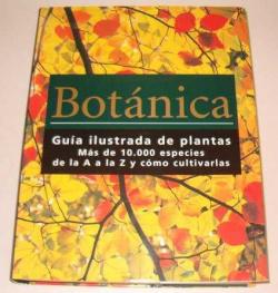 Botanica. guia ilustrada de plantas. mas de 10.000 especies de la a a la z y com