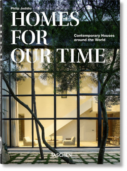 Homes For Our Time. Contemporary Houses around the World 40th Ann