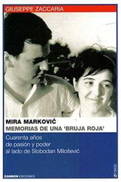 Mira markovic. memorias de una bruja roja